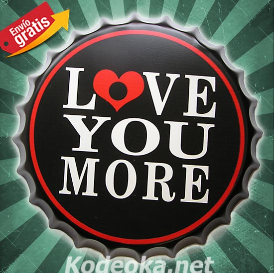 I LOVE YOU MORE CHAPA METALICA VINTAGE CHAPA